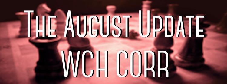 THE AUGUST UPDATE - WCH CORR